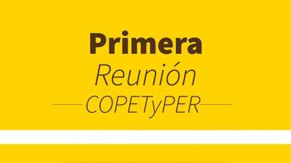 Primera Reunión COPETyPER