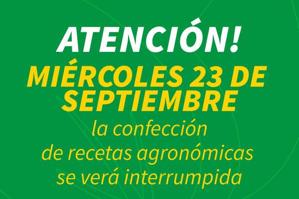 ¡Atención!: 23 de septiembre la confección de recetas agronómicas se verá interrumpida