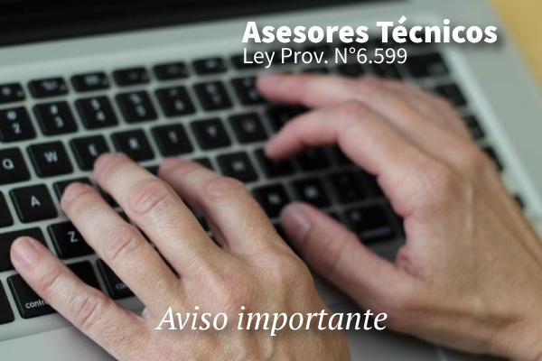 Aviso importante para Asesores Técnicos de la Ley Prov. N°6.599