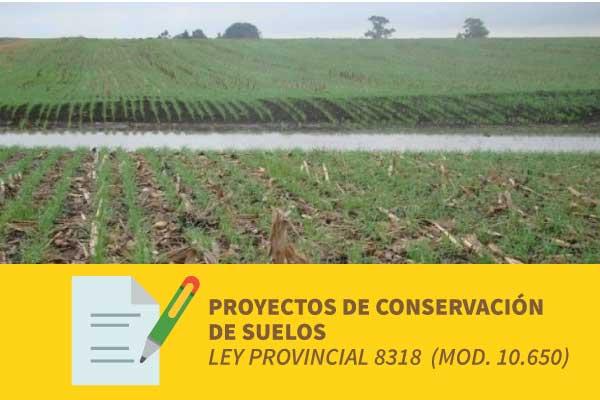 Proyectos de conservación de suelos, ley provincial 8318 (mod. 10.650)