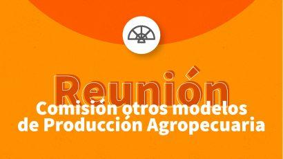 Informe Comisión Otros Modelos de Producción Agropecuaria