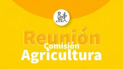 Informe de la reunión de la Comisión de Agricultura