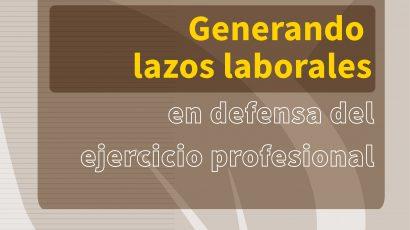 Generando lazos laborales en defensa del ejercicio profesional