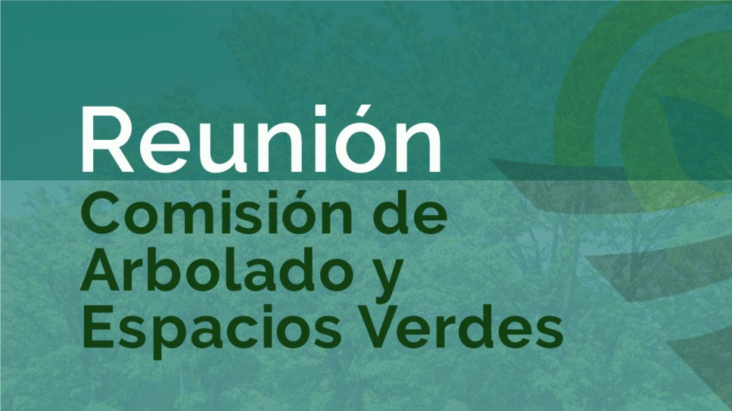 Informe de la reunión de la Comisión Arbolado y Espacios verdes (CAyEV)